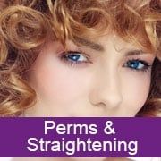 Perms & Straightening